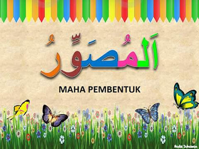 Asmaul Husna - Al Mushowwir (Yang Maha Pelukis) - (asmaulhusna.net)