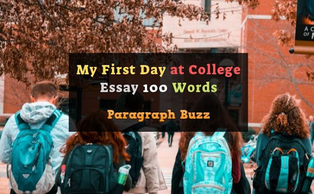 My First Day at College Essay 100 Words