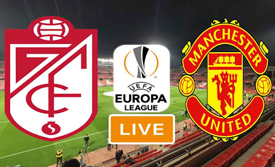 Match Grenade vs Manchester United Live Stream In Ligue Europa
