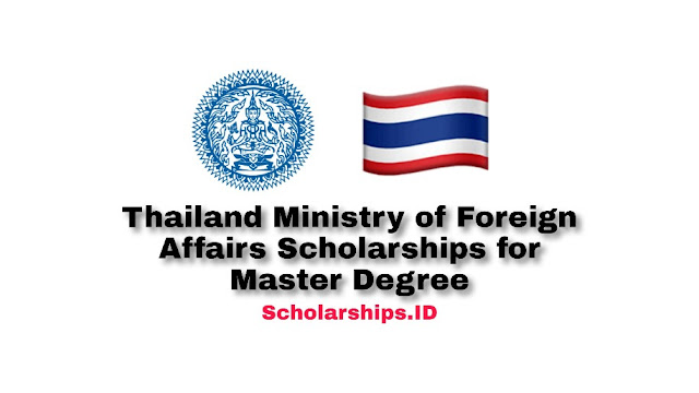 Thailand Ministry of Foreign Affairs Scholarships for Master Degrees