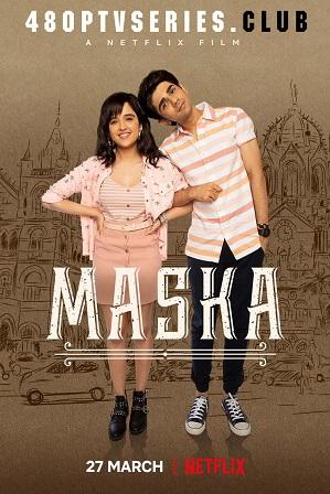 Maska (2020) 400MB Full Hindi Movie Download 480p Web-DL thumbnail