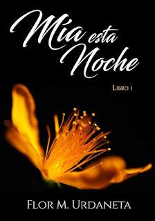 [LIBRO ANTICIPADO ABRIL] Mia esta Noche - Flor M. Urdaneta.