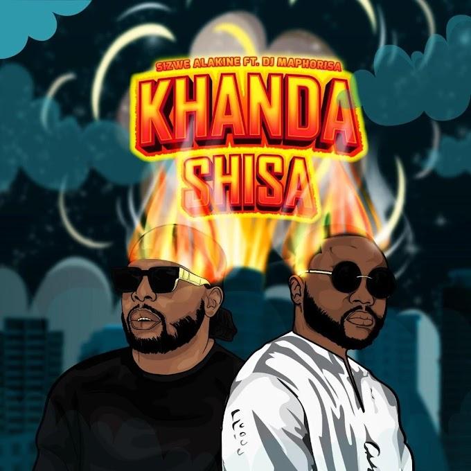 (Amapiano 2021) Sizwe Alakine - Khanda Shisa (feat. DJ Maphorisa) [Exclusivo 2021] (Download MP3)