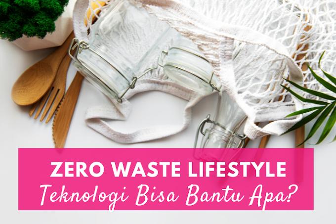 Zero Waste Lifestyle, Teknologi Bisa Bantu Apa?