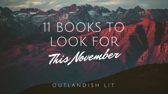 11 Books To Look For This November :: Outlandish Lit