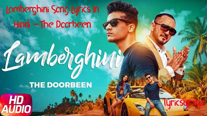 Lamberghini Song Lyrics In Hindi -The Doorbeen
