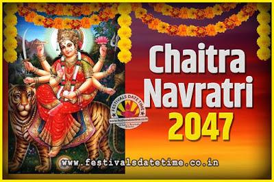 2047 Chaitra Navratri Pooja Date and Time, 2047 Navratri Calendar