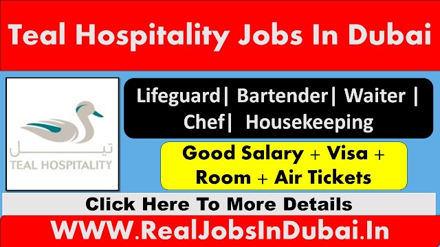 Teal Hospitality Jobs In Dubai - UAE 2021