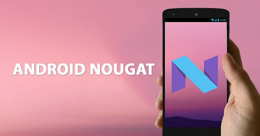Android 7.0 Nougat top 10 Features