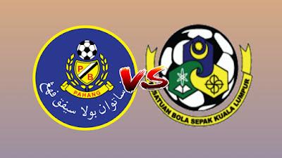 Live Streaming Pahang vs Kuala Lumpur Liga Super 6.7.2019