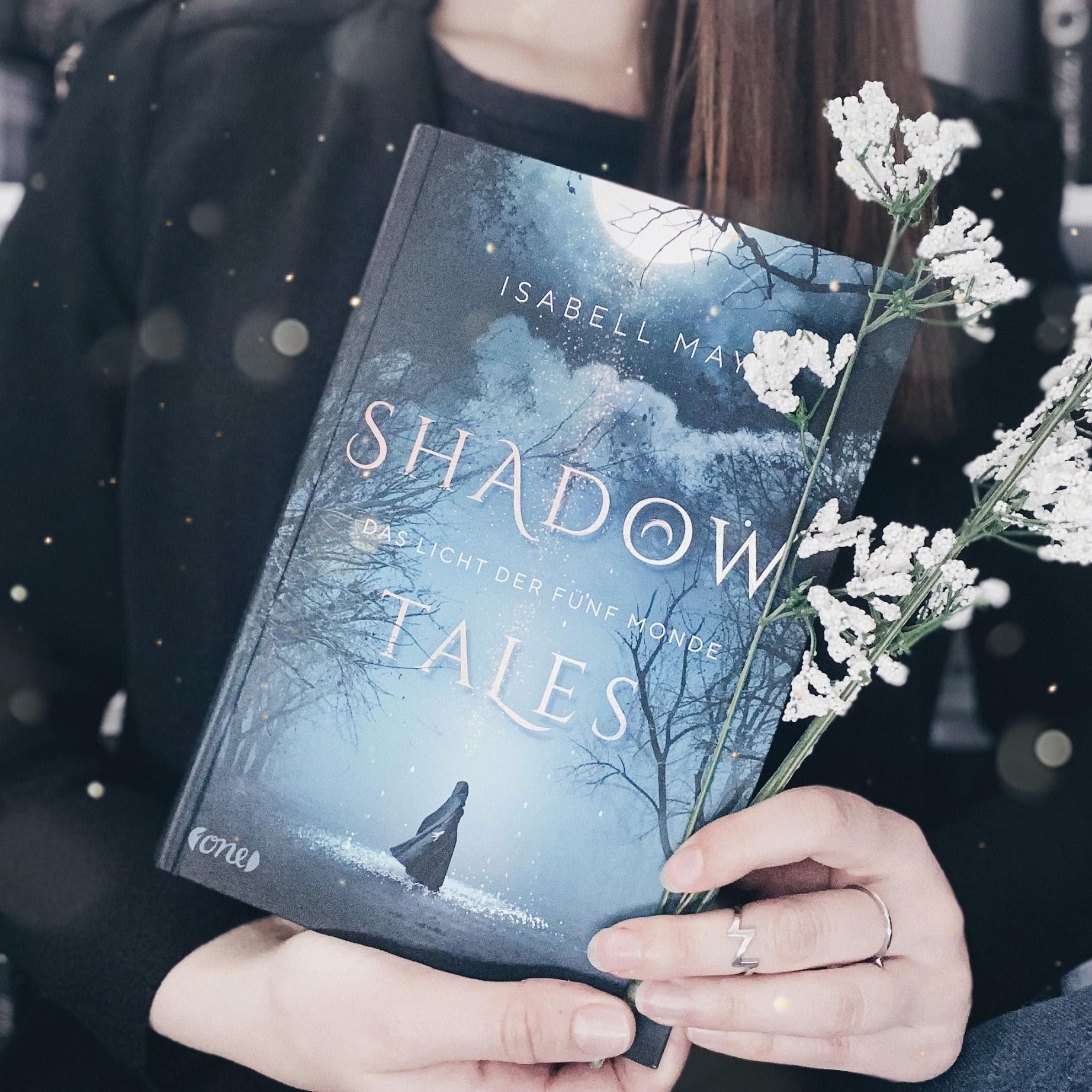 Bücherblog. Rezension. Buchcover. Shadow Tales - Das Licht der fünf Monde (Band 1) von Isabell May. Jugendbuch. Fantasy. one.