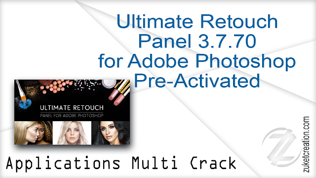 Ultimate Retouch Panel 3.7.70 for Adobe Photoshop (Pre-Activated)  |  8.23 MB