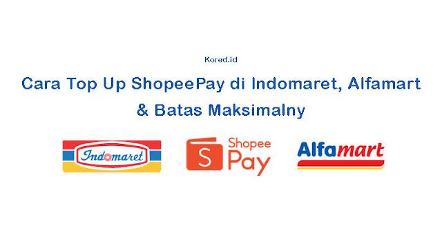 Cara Top Up ShopeePay di Indomaret, Alfamart dan Batas Maksimalnya