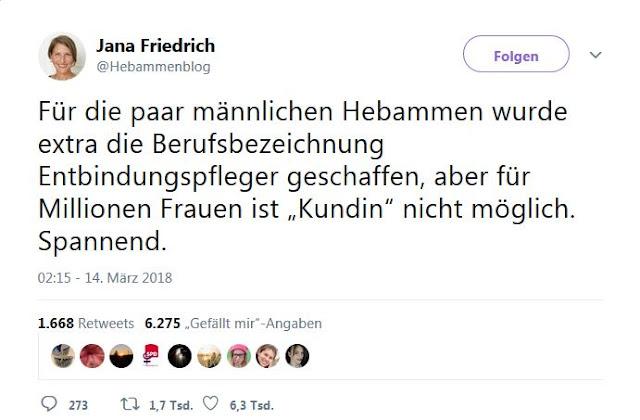 """Screenshot eines Tweets: """"Für die paar männlichen Hebammen wurde extra die Berufsbezeichnung Entbindungspfleger geschaffen, aber für Millionen Frauen ist """"Kundin"""" nicht möglich. Spannend.""""Jana Friedrich vom Hebammenblog."""
