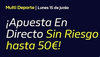 william hill Hasta 50€ Gratis apostando En Directo 15-6-2020