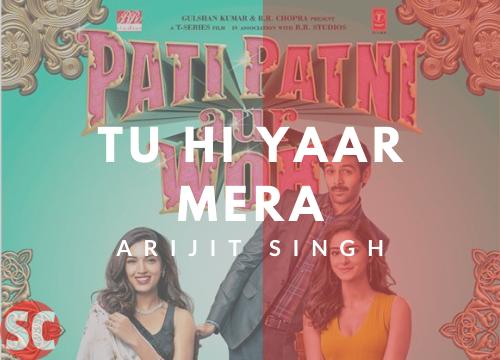 Tu Hi Yaar Mera Guitar Chords | Pati Patni Aur Wow | Arijit Singh | Neha Kakkad