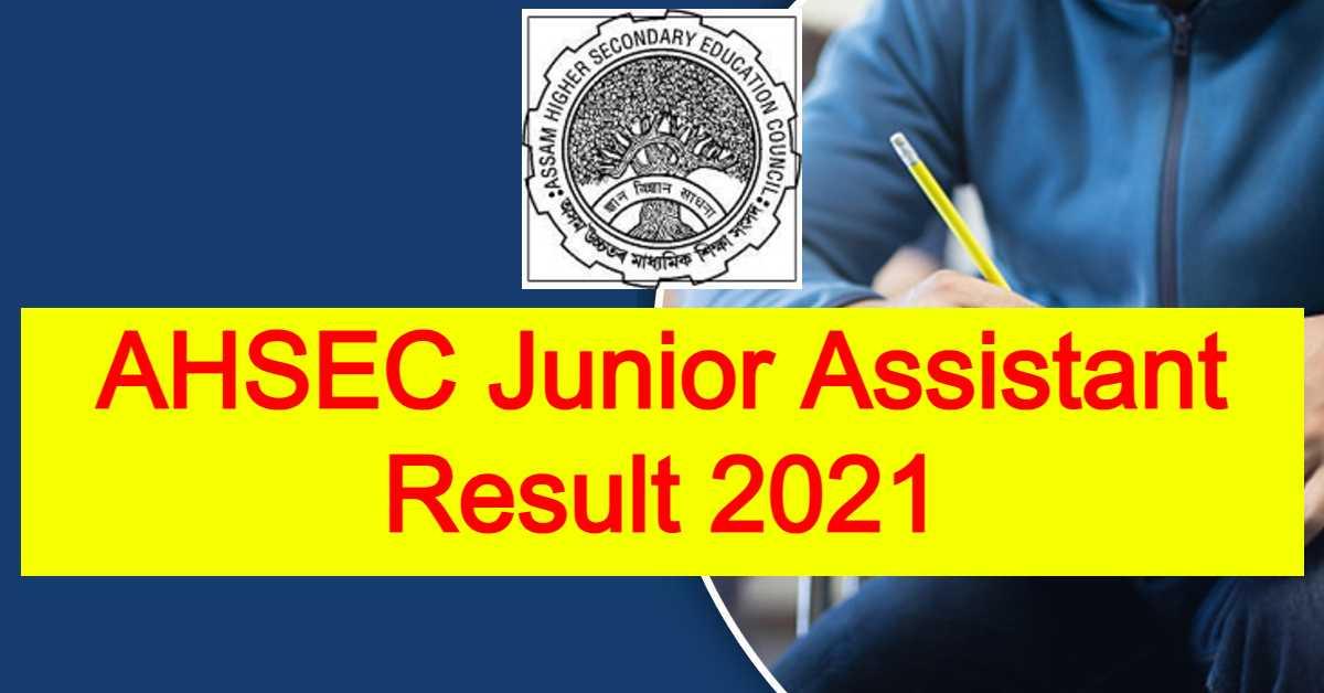 AHSEC Junior Assistant Result 2021 : Check Interview Schedule