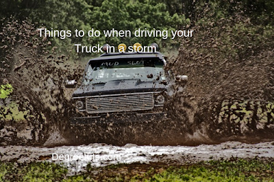 Things to do when driving your Truck in a storm