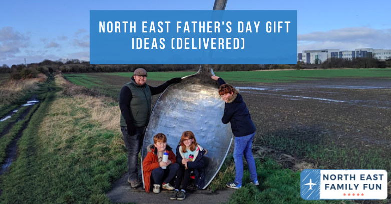 North East Father's Day Gift Ideas (Delivered)