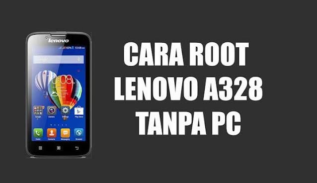 Cara Root Lenovo A328 tanpa PC Sekali Klik