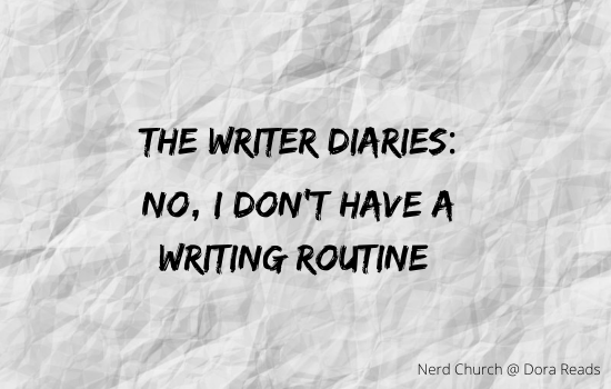'The Writer Diaries: No, I Don't Have A Writing Routine' written, scribble-style, on a crumpled paper background
