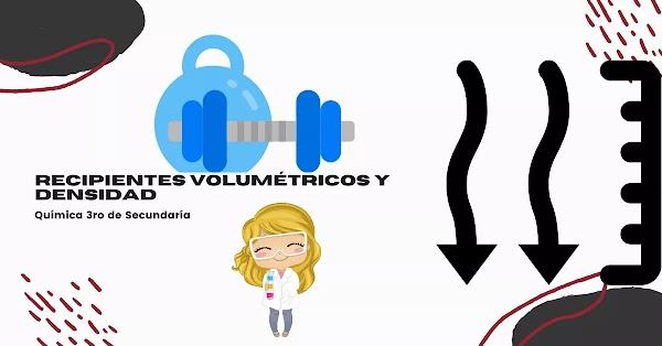 ▷ Recipientes volumétricos y Densidad.