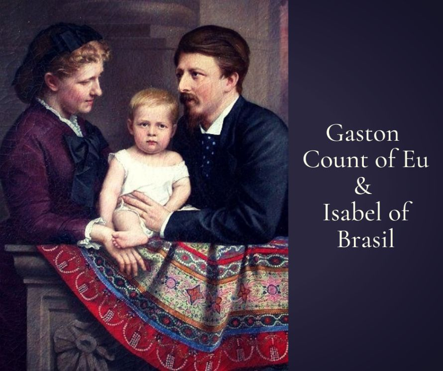 Pinterest Gaston Count of Eu and Isabel of Brasil