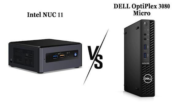 Intel NUC 11 Vs Dell OptiPlex 3080 Micro