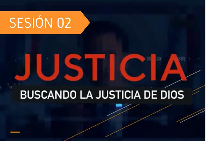 Buscando La Justicia de Dios - Sesión 02
