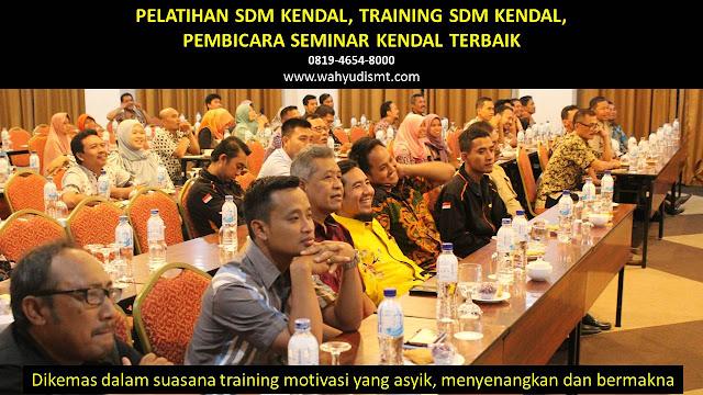 PELATIHAN SDM KENDAL, TRAINING SDM KENDAL, PEMBICARA SEMINAR KENDAL, MOTIVATOR KENDAL, JASA MOTIVATOR KENDAL, TRAINING MOTIVASI KENDAL, PELATIHAN LEADERSHIP KENDAL