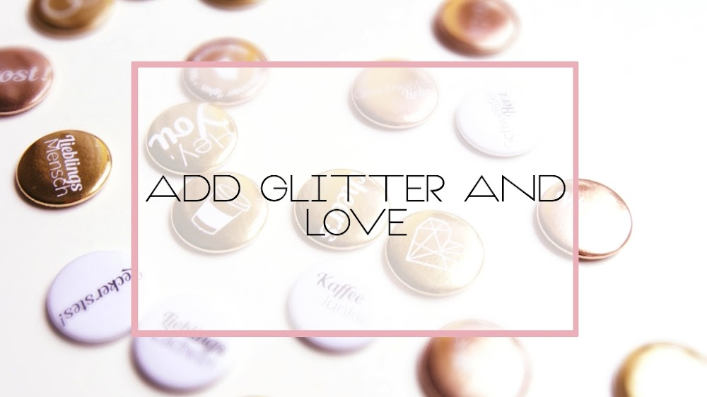 Add Glitter And Love