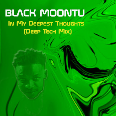 Black Moontu - In My Deepest Thoughts (Deep Tech Mix)
