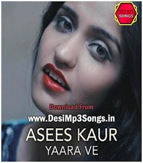 Yaara Ve Love Song by Asees Kaur Download