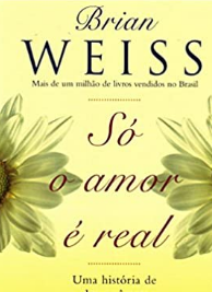 Brian L. Weiss - SO O AMOR E REAL