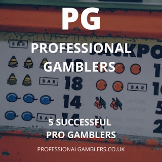 5 Successful Professional Gamblers