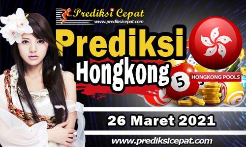 Prediksi HK 26 Maret 2021