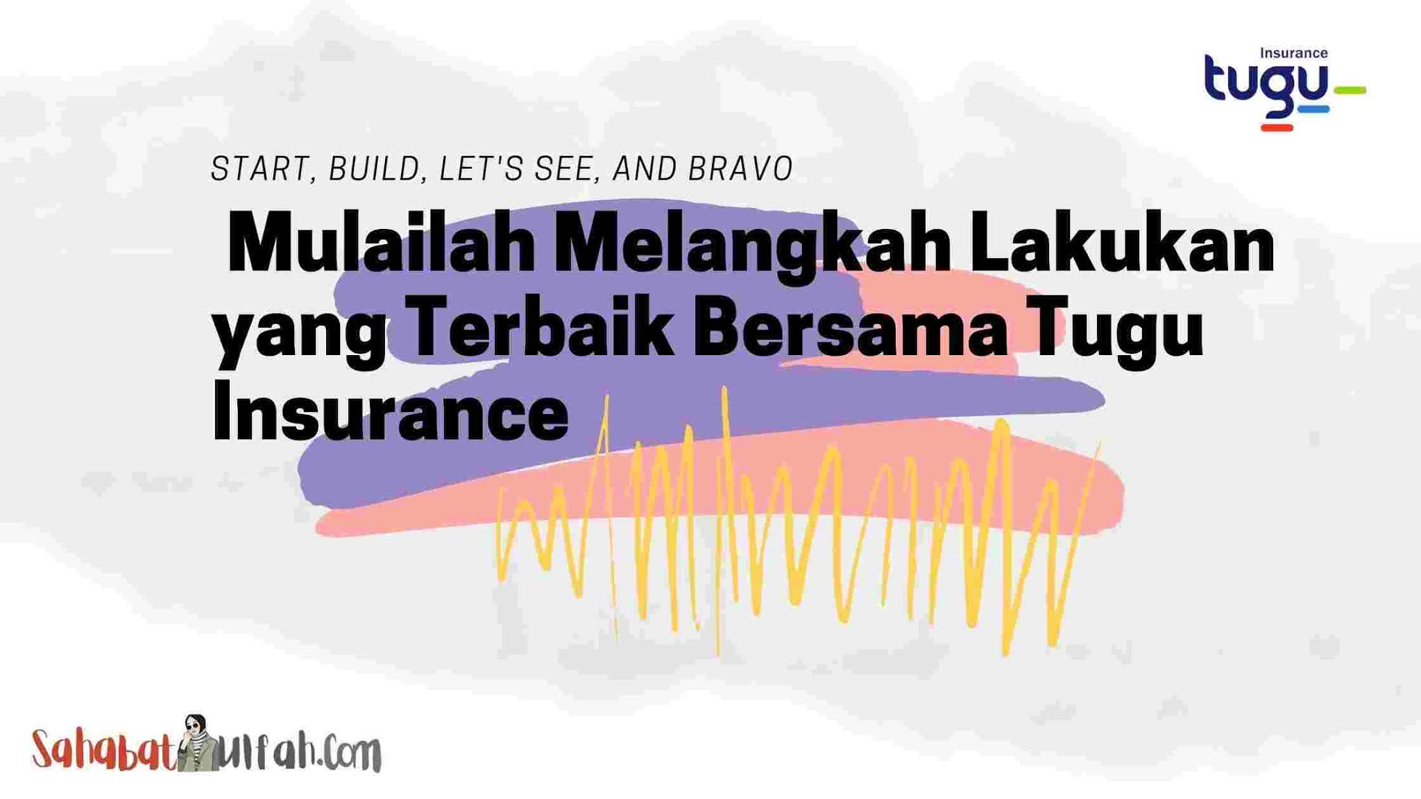 Mulailah Melangkah Lakukan yang Terbaik Bersama Tugu Insurance