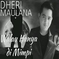 Lirik Lagu Dheri Maulana Walau Hanya di Mimpi