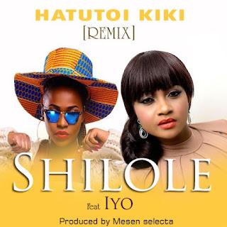 Shilole-Feat-Iyo - HATUTOI KIKI (Remix)