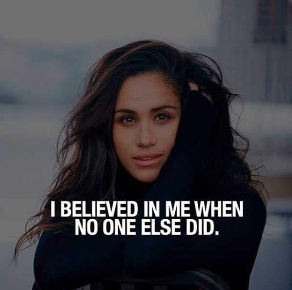 I believed in me when no one else did.#motivation  #quote