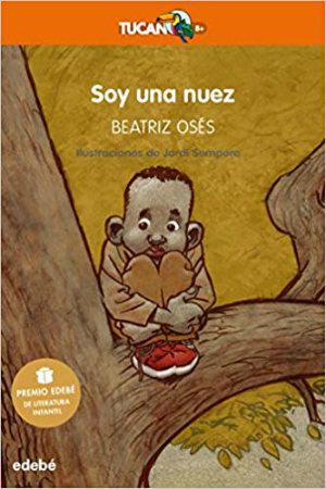 Libro infantil juvenil recomendado Soy una nuez, beatriz osés