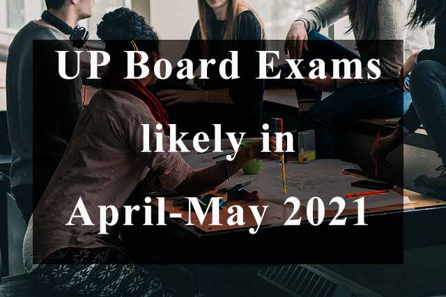 UP Board Exams 2021 likely to be conducted between April and May, Syllabus reduced by 30 percent