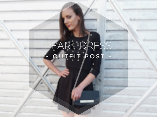 Pearl Dress | OUTFIT POST