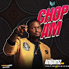 MUSIC: Anijamz Ft Feelingz & Bravado - Chop Am | @anijamz