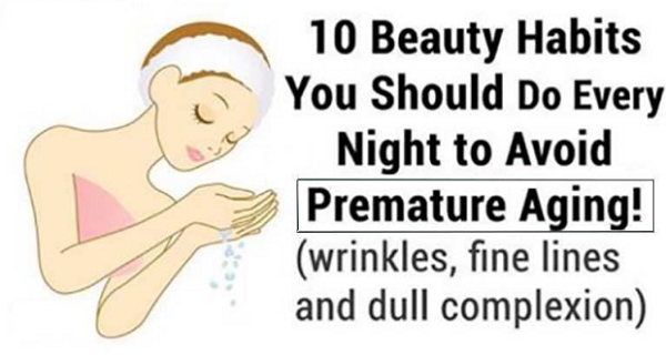 YOU SHOULD DO THESE 10 BEAUTY HABITS EVERY NIGHT