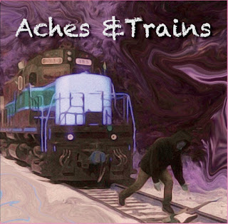 Aches & Trains CD available at live shows
