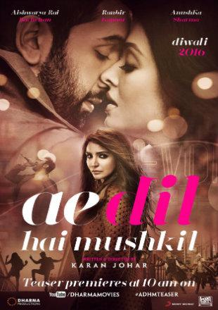 Ae Dil Hai Mushkil 2016 Full Hindi Movie Download