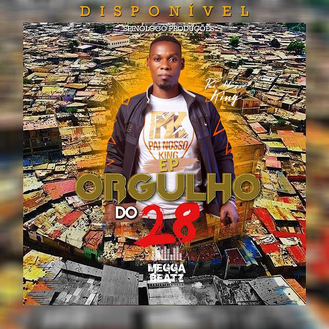 Pai Nosso King - EP Orgulho Do 28
