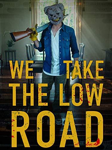 مشاهدة مشاهدة فيلم We Take the Low Road 2019 مترجم