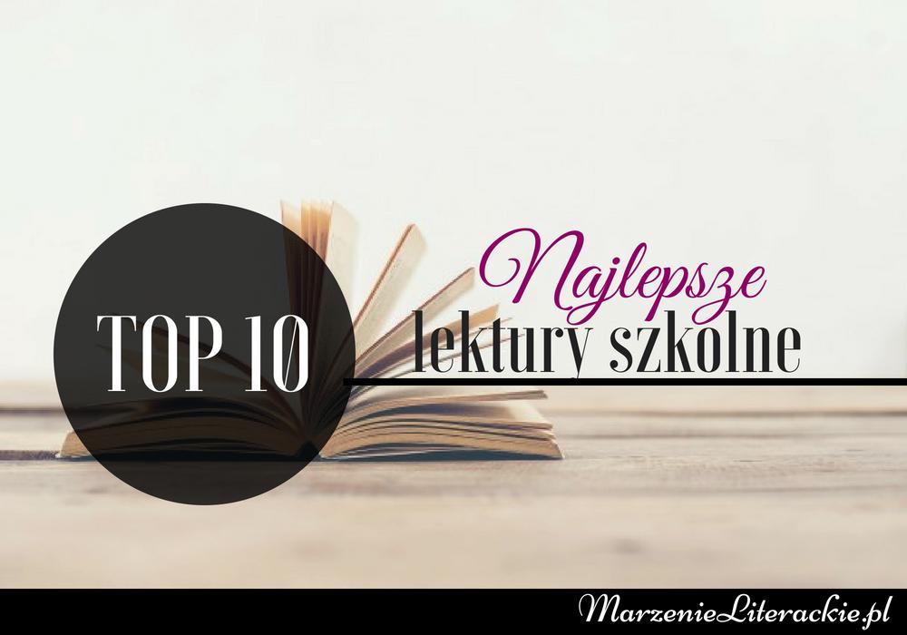 TOP 10: najlepsze lektury szkolne